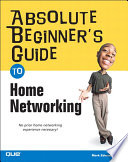 Absolute Beginner S Guide To Home Networking