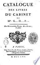 Catalogue des livres du cabinet de Mr. G... D... P... par Guillaume-Franç. De Bure, le jeune