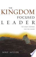 The Kingdom Focused Leader This Book Explains How Every Leader Can Model