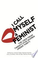 I Call Myself A Feminist