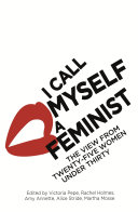 I Call Myself A Feminist by Victoria Pepe