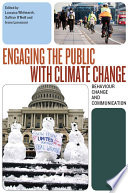 Engaging The Public With Climate Change : to consumption and energy use remain largely...