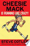 Cheesie Mack Is Running like Crazy
