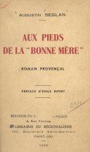"""Aux pieds de la """"Bonne Mère"""" (Roman provençal)"""