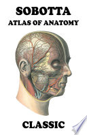 Sobotta Atlas of Anatomy Classic Sobotta Atlas Of Anatomy Is A Classic