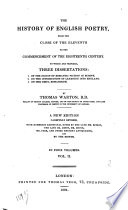 The History of English Poetry from the Close of the Eleventh to the Commencement of the Eighteenth Century