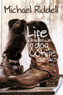 Life  A Little Brown Dog and Shite Like That