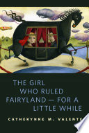 The Girl Who Ruled Fairyland  For a Little While