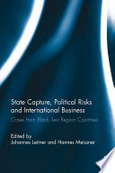 State Capture Political Risks And International Business