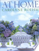 At Home With Carolyne Roehm