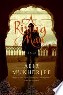 A Rising Man  A Novel