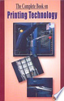 The Complete Book on Printing Technology