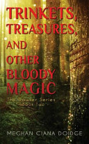 Trinkets  Treasures  and Other Bloody Magic