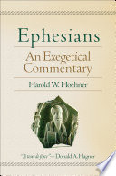 Ephesians : combines detailed exegesis and extensive...