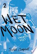 Wet Moon Book 2  New Edition  Unseen Feet