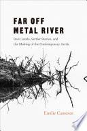 Far Off Metal River
