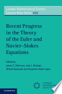 Recent Progress in the Theory of the Euler and Navier Stokes Equations