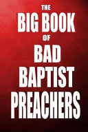 The Big Book of Bad Baptist Preachers