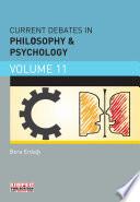 Current Debates in Philosophy & Psychology