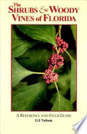 The Shrubs and Woody Vines of Florida Of Plants About 4 000 Species That Cover