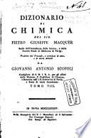 Dizionario di chimica del sig. Pietro Giuseppe Macquer ... Tradotto dal francese, e corredato di note, e di nuovi articoli da Giovanni Antonio Scopoli ... Tomo 1. [-9.]