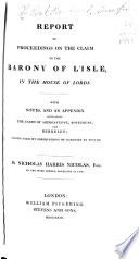 Report of Proceedings on the Claim to the Barony of L Isle  in the House of Lords