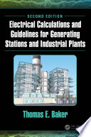 Electrical Calculations and Guidelines for Generating Stations and Industrial Plants  Second Edition