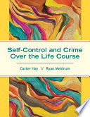Self Control and Crime Over the Life Course