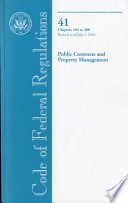 Code of Federal Regulations  Title 41  Public Contracts and Property Management  Chapter 102 200  Revised as of July 1  2010