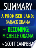 Summary  A Promised Land  Barack Obama and Becoming  Michelle Obama Book PDF