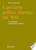 Il pensiero politico islamico del  900  Tra riformismo  restaurazione e laicismo