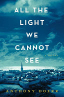 All the Light We Cannot See  A Novel