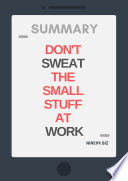 Summary Don T Sweat The Small Stuff At Work