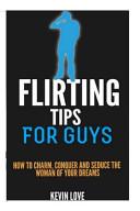 Flirting Tips for Guys