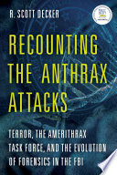 Recounting the Anthrax Attacks Book PDF