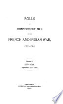 Rolls of Connecticut Men in the French and Indian War  1755 1762