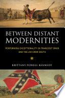 Between Distant Modernities