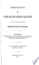 Reports of Cases at Common Law and in Chancery Argued and Determined in the Supreme Court of the State of Illinois