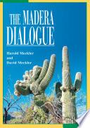 The Madera Dialogue
