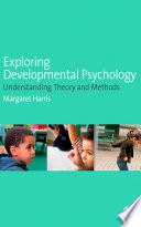 Exploring Developmental Psychology