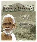 The Essential Teachings of Ramana Maharshi