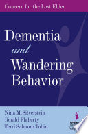 Dementia And Wandering Behavior : is quickly becoming the epidemic of the 21st...