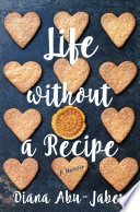 Life Without a Recipe  A Memoir