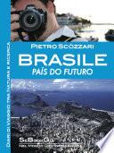 BRASILE - País do Futuro