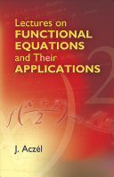 Lectures on Functional Equations and Their Applications