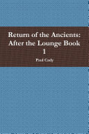 Return of the Ancients: After the Lounge Book 1