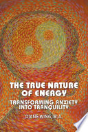The True Nature Of Energy Transforming Anxiety Into Tranquility