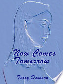 Now Comes Tomorrow