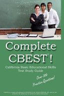 Complete CBEST  California Basic Educational Skills Test Study Guide