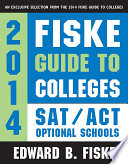 Fiske Guide to Colleges  SAT ACT Optional Schools